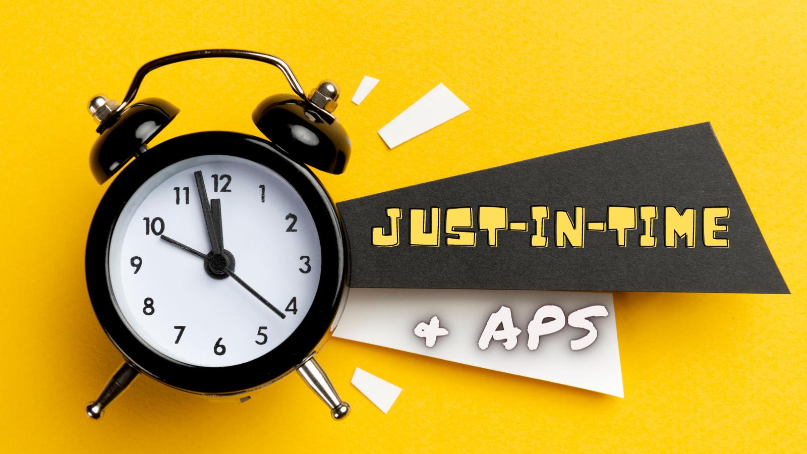 JIT & APS